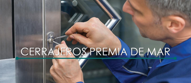 CERRAJEROS PREMIA DE MAR 24HORAS